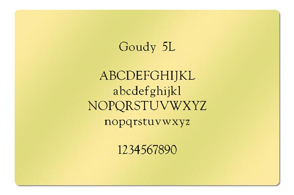 Gravur Schrift Goudy 5L