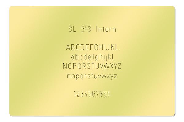 Gravur Schrift SL 513 Intern